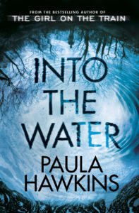 UK Hardcover of Into the Water by Paula Hawkins