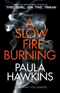 US Hardcover of A Slow Fire Burning by Paula Hawkins